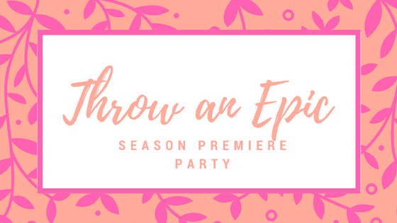Throw an Epic Season Premiere Party at idyllicpursuit.com