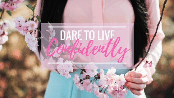 Dare to Live Confidently, guest post by Danyelle Gibson at idyllicpursuit.com