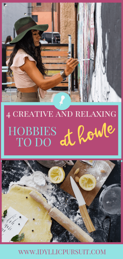 4 Creative and Relaxing Hobbies to do at Home