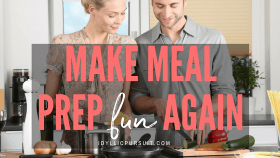 Make meal prep fun again at idyllicpursuit.com