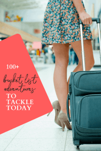 100+ bucket list adventures