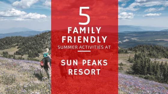 5 family-friendly summer activities at Sun Peak Resorts