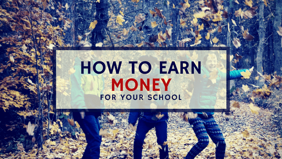 How to earn money for your school