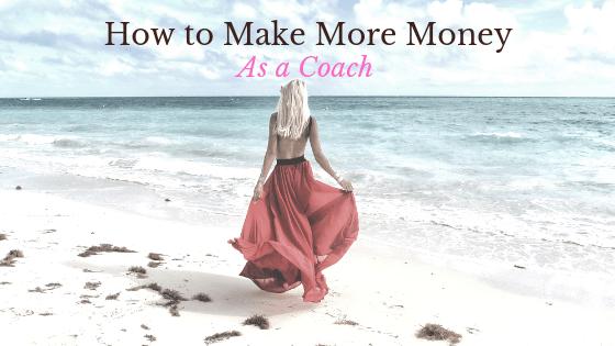 How to Make More Money as a Coach