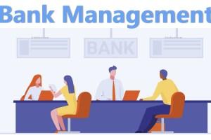 Bank Management: Definition, Objectives, Concept