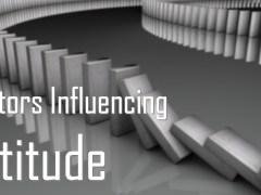 Factors Influencing Attitude