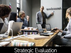Strategy Evaluation: Necessity, Requirements, Strategy Evaluation Framework