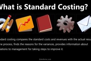Standard Costing: Definition, Advantages, Disadvantages