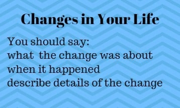 Changes in your life ielts speaking cue card with answer IELTS EXAM