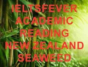 Academic reading practice test 45 New Zealand Seaweed Optimism and Health The Columbian Exchange
