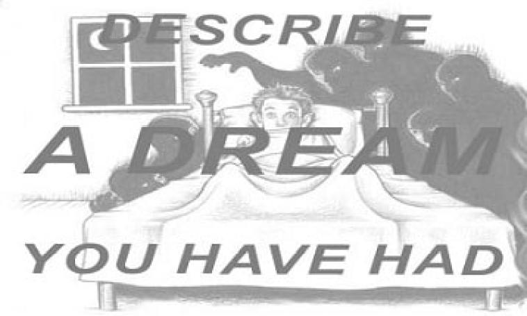 Describe a dream you have had speaking cue card ielts exam