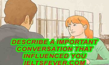 Describe a important conversation that influenced you