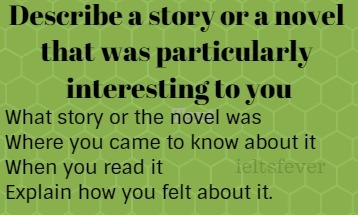 Describe a story or a novel that was particularly interesting to you ielts exam