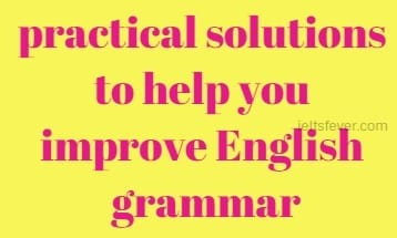 practical solutions to help you improve English grammar