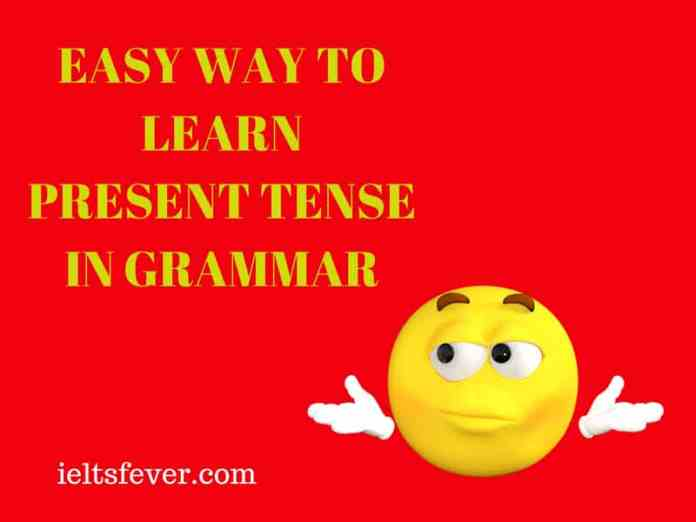 EASY WAY TO LEARN PRESENT TENSE IN GRAMMAR