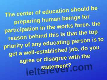 The center of education should be preparing human beings