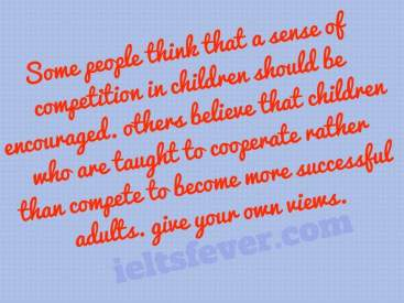 Some people think that a sense of competition in children should