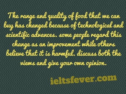 The range and quality of food that we can buy has changed because of