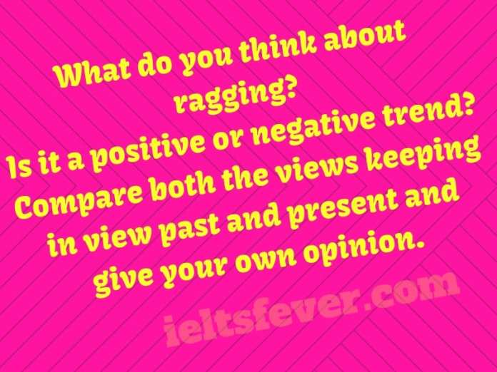 what do you think about ragging?is it a positive or negative trend?