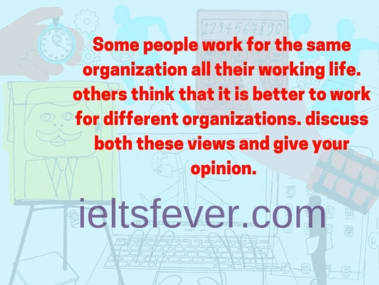 Some people work for the same organization all their working life