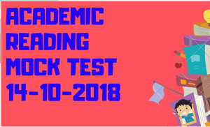 ACADEMIC READING MOCK TEST 14-10-2018