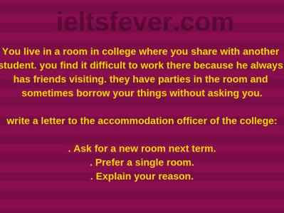 you live in a room in college where you share with another student