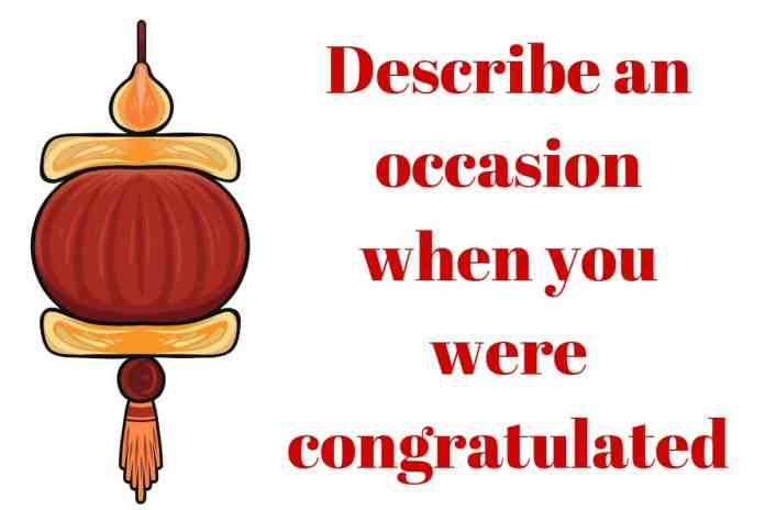 Describe an occasion when you were congratulated 10th and 12th 12th class final exams 12th standard out-of-town stores ielts exam
