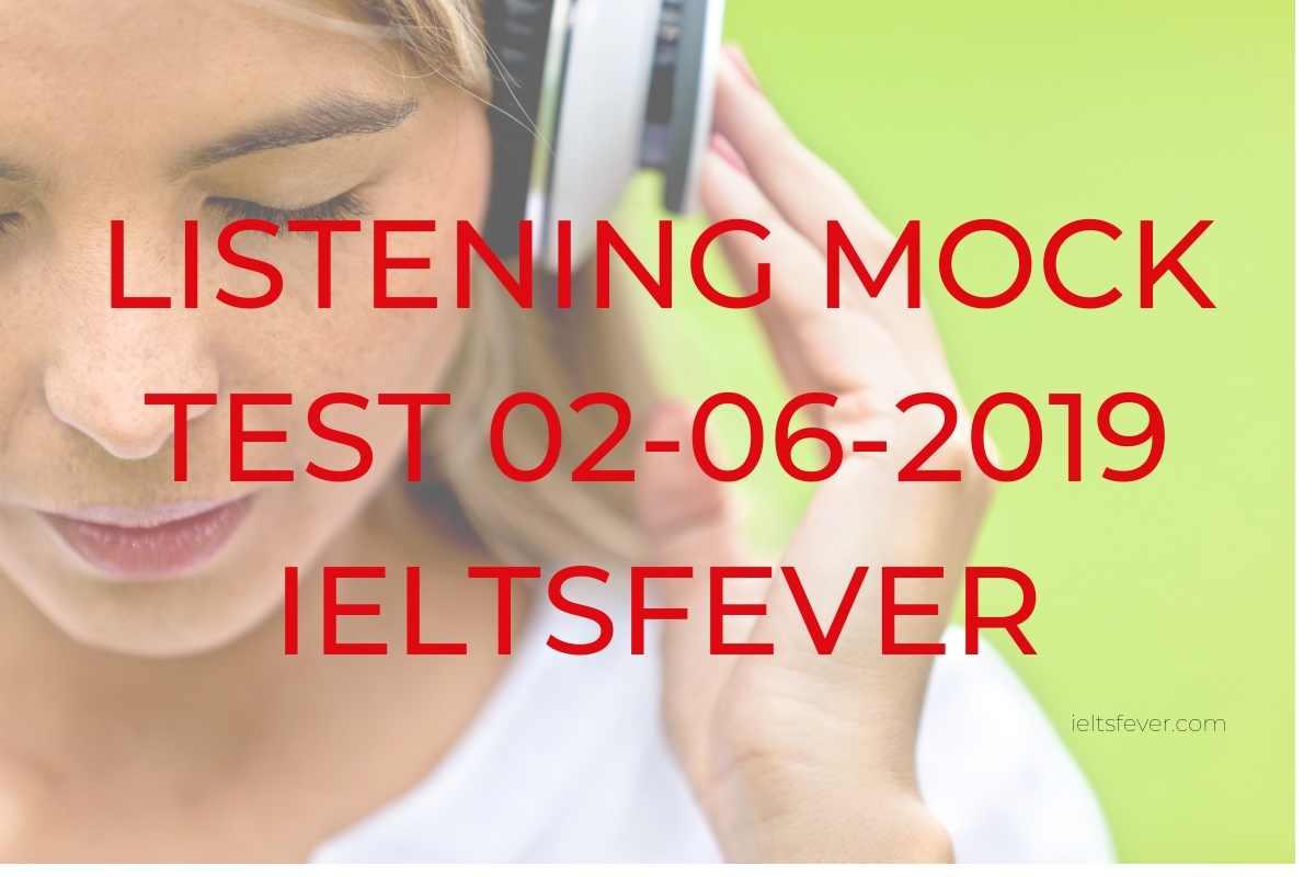 LISTENING MOCK TEST 02-06-2019 IELTSFEVER - IELTS FEVER