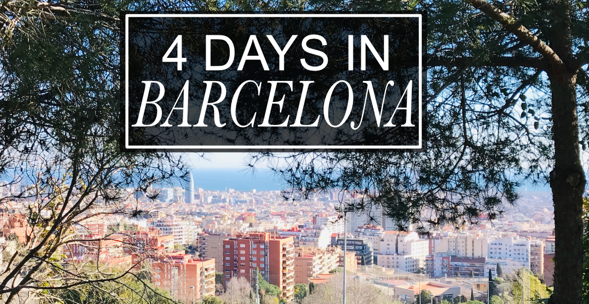 4 DAYS IN BARCELONA