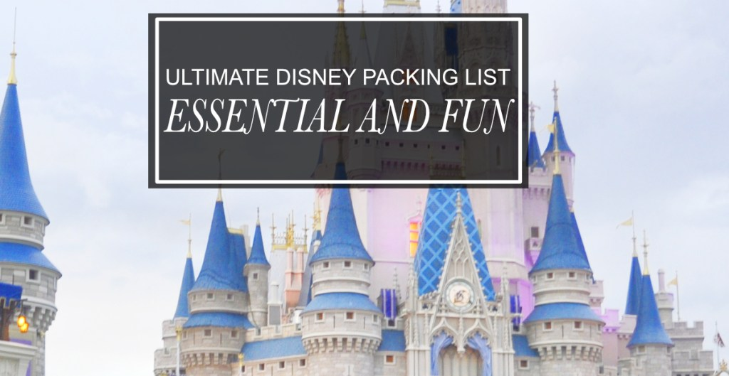 ultimate disney packing list