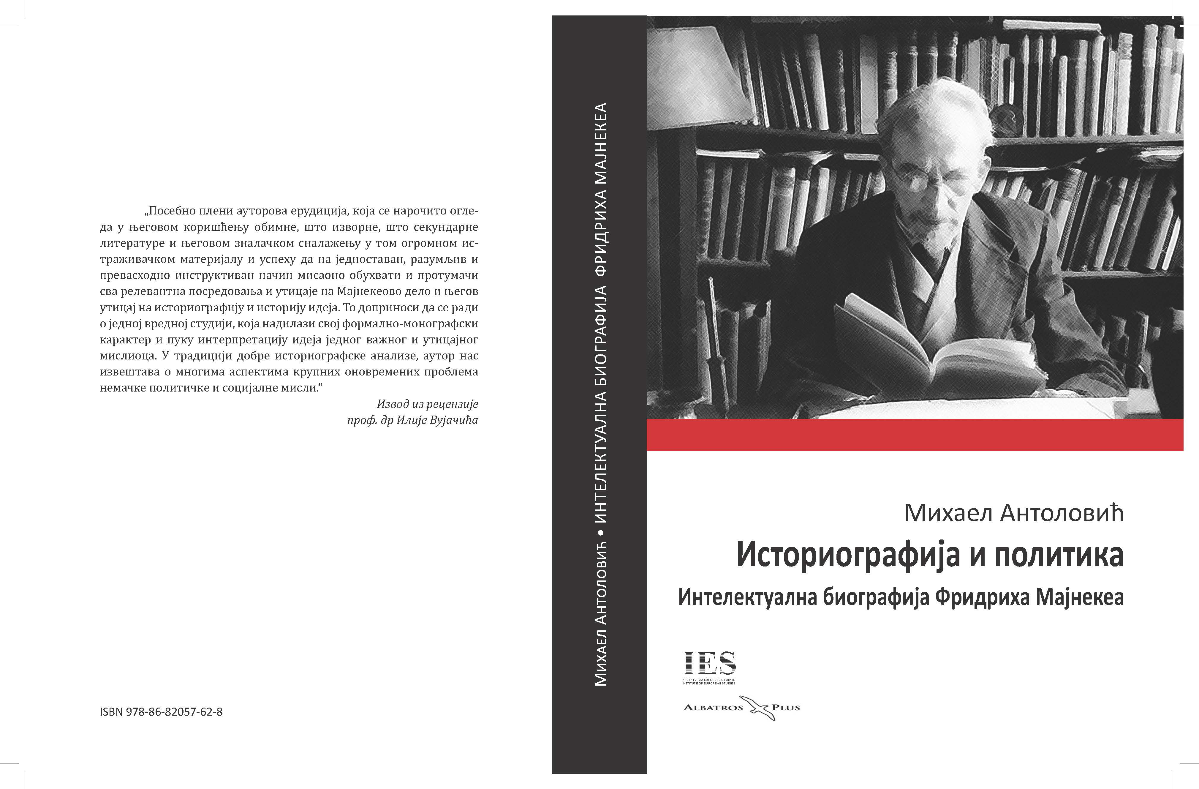 Historiography and Politics. The Intellectual Biography of Friedrich Meinecke (1862-1954)