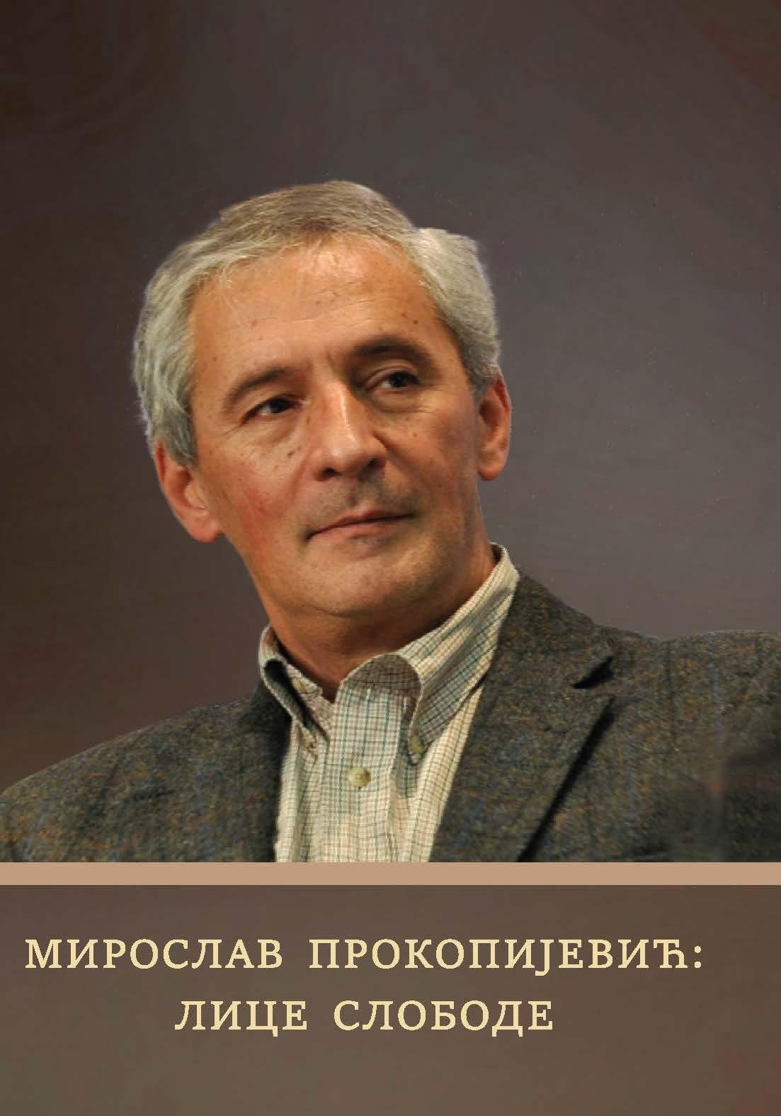 Miroslav Prokopijević: The Face of Freedom, Toplički centar za demokratiju i ljudska prava and the Institute of European Studies, Prokuplje and Belgrade, 2019.