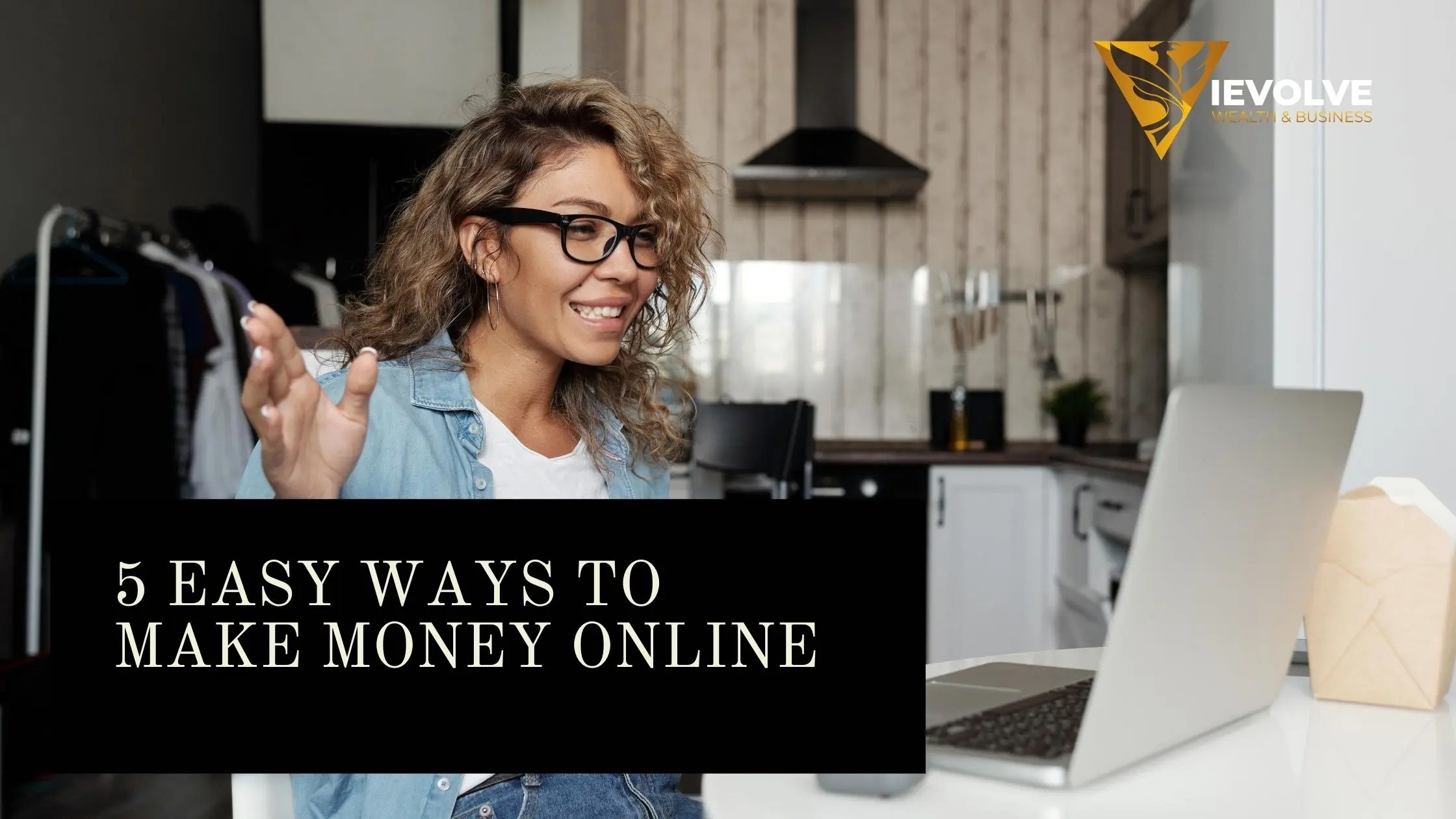 MAKING MONEY ONLINE [5 EASY WAYS TO MAKE IT BIG]