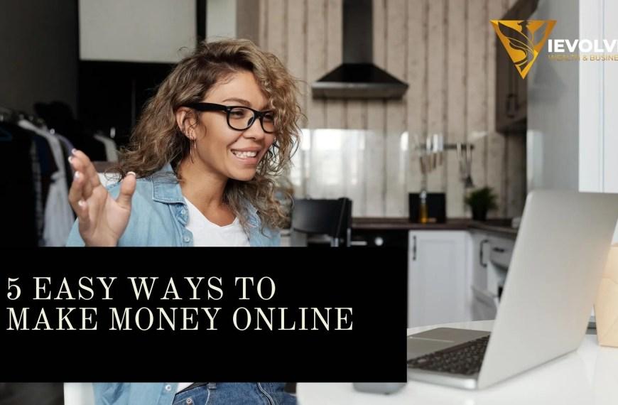 MAKING MONEY ONLINE [5 EASY WAYS TO MAKE IT BIG]