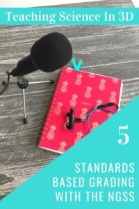 S2E05 How To Use Standards Based Grading With The NGSS