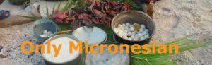 Ai Tong Ai Pwos – My Micronesia