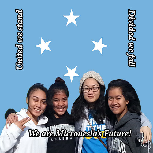 United we Stand, Divided we Fall.  We are Micronesia's Future.