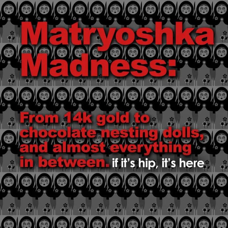 matryoshka madness