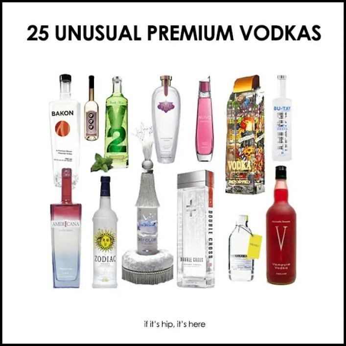 unusual premium vodkas