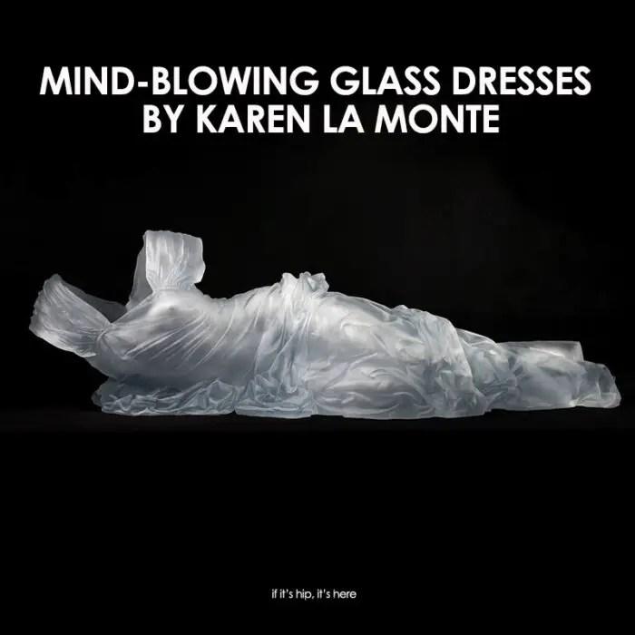 glass dresses Karen La Monte