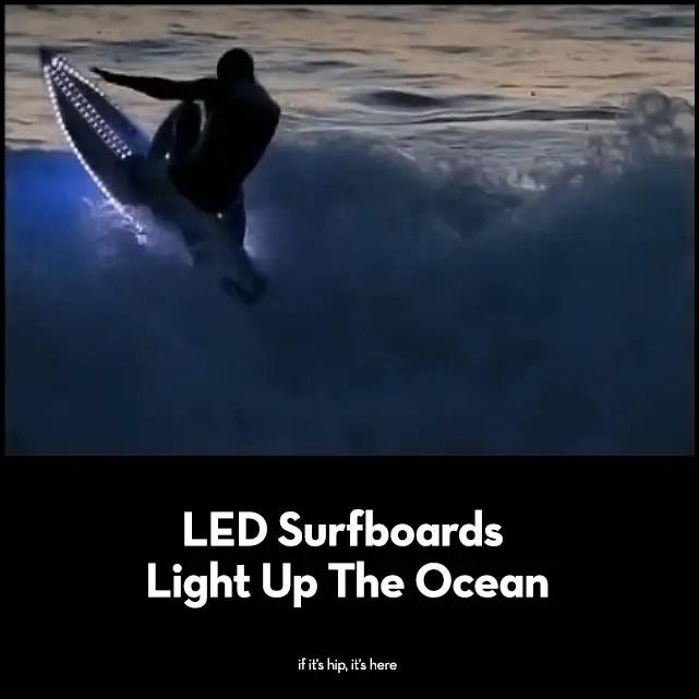 LED Surfboards Light Up The Ocean