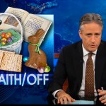 Faith Off. Easter Vs. Passover by Jon Stewart.