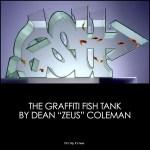 The Graffiti Fish Tank by Artist Dean Zeus Coleman
