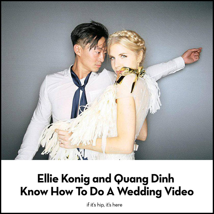 Read more about the article Ellie Konig and Quang Dinh Know How To Do A Wedding Video. Take Note, Soon-To-Be-Marrieds.
