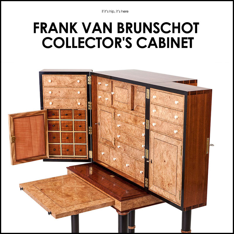 frank van brunschot collector s cabinet on if it s hip it s here