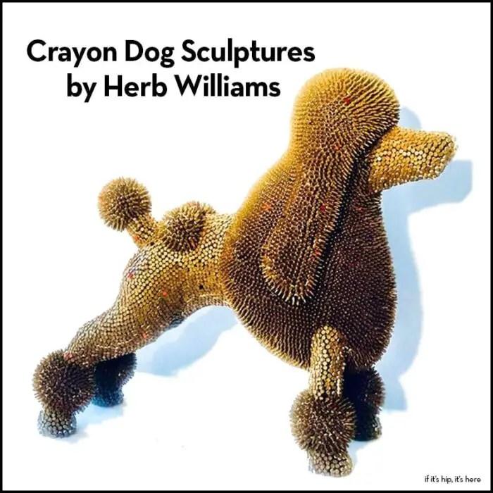 herb williams crayon dog sculptures