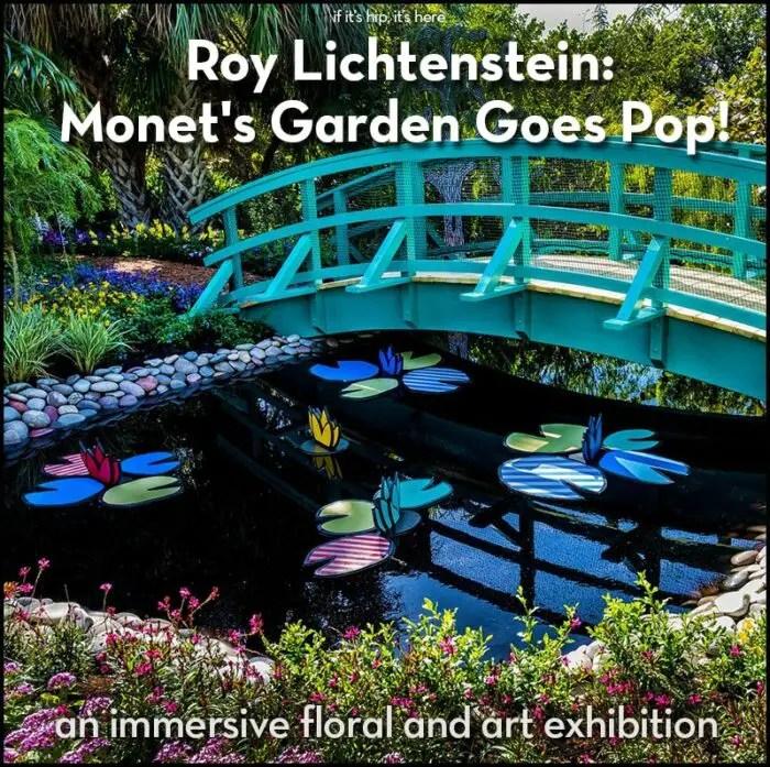 Monet's Garden Goes Pop Exhibit