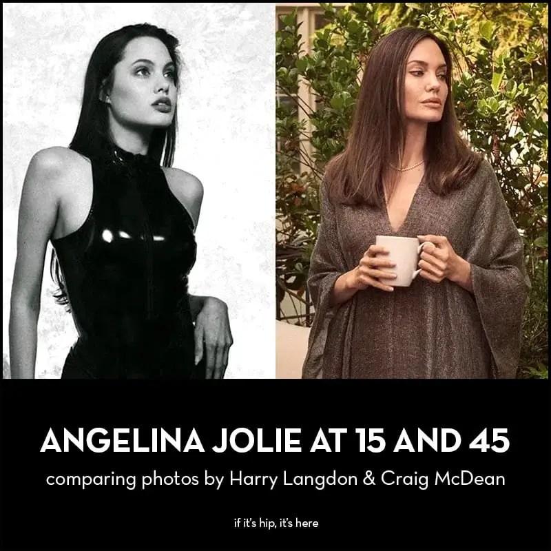 Angelina Jolie at 15 and at 45