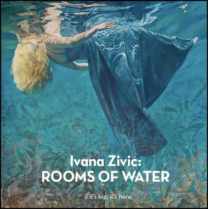ivana Zivic Rooms of Water