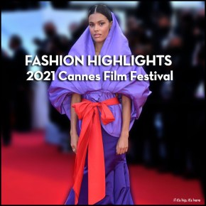Fashion Highlights from the 2021 Cannes Film Festival
